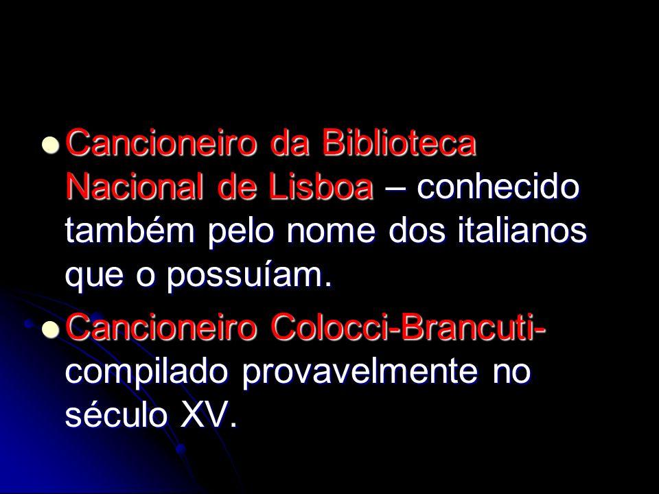 Cancioneiro da Biblioteca Nacional de Lisboa – conhecido também pelo nome dos italianos que o possuíam.
