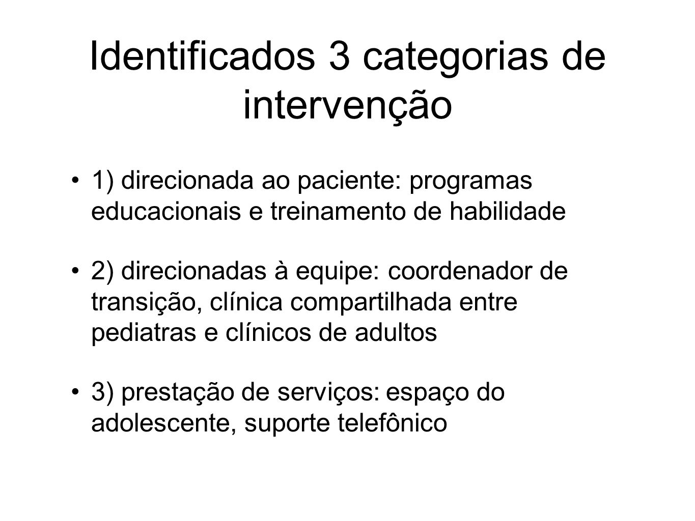 Identificados 3 categorias de intervenção