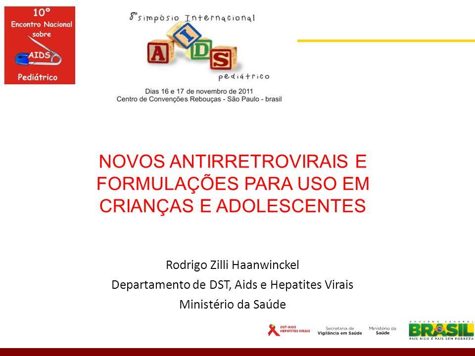 NOVOS ANTIRRETROVIRAIS E FORMULAÇÕES PARA USO EM CRIANÇAS E ADOLESCENTES
