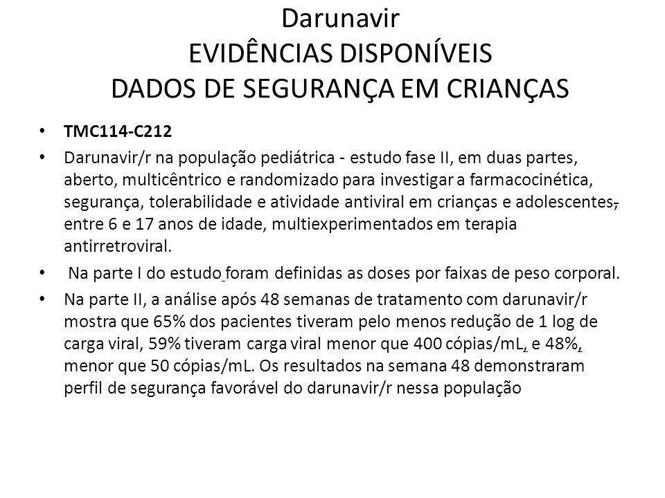 Darunavir EVIDÊNCIAS DISPONÍVEIS DADOS DE SEGURANÇA EM CRIANÇAS