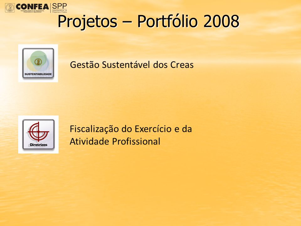Projetos – Portfólio 2008 Gestão Sustentável dos Creas
