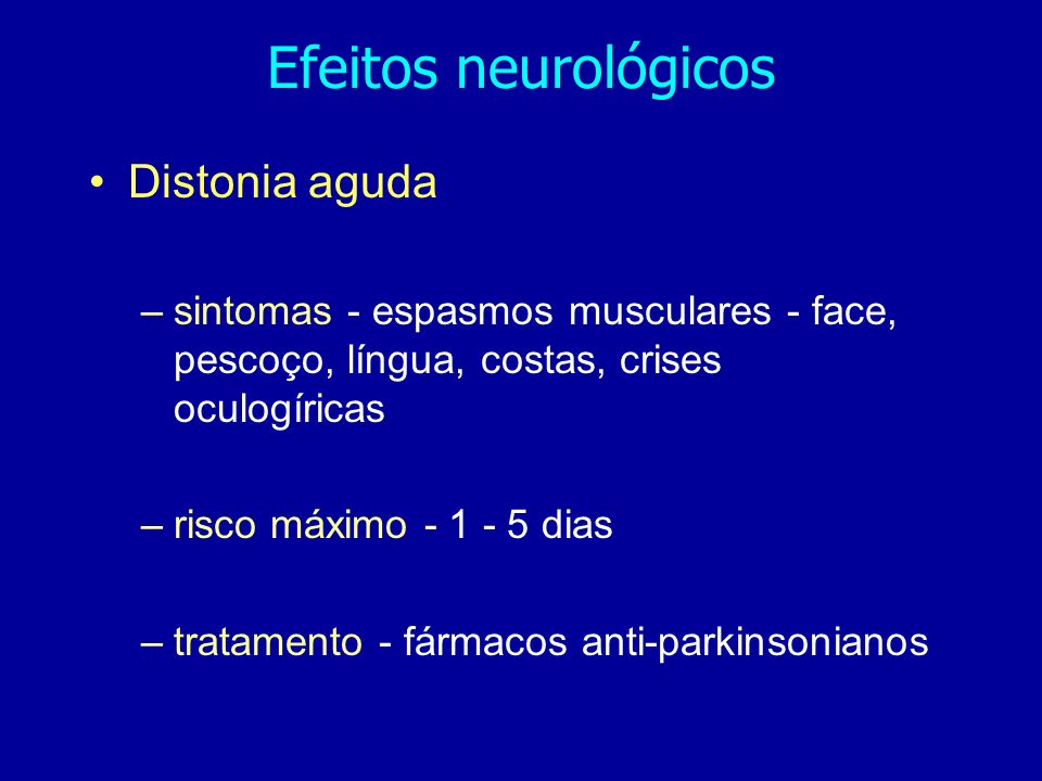 Efeitos neurológicos Distonia aguda