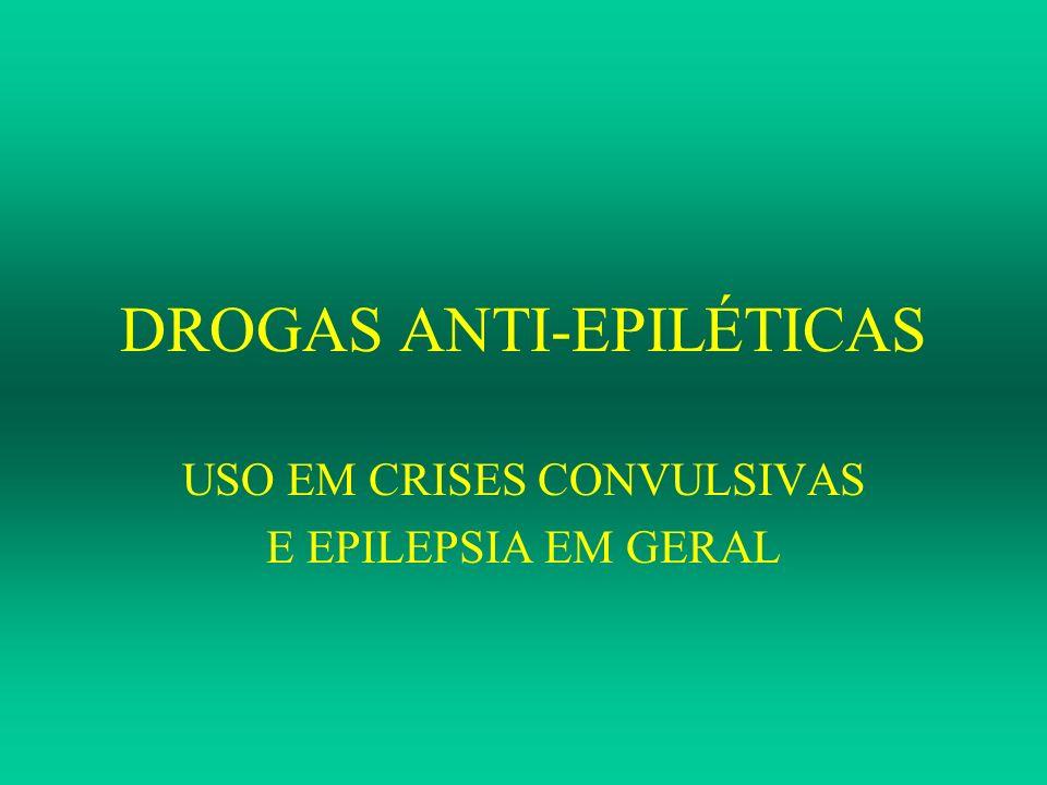 DROGAS ANTI-EPILÉTICAS