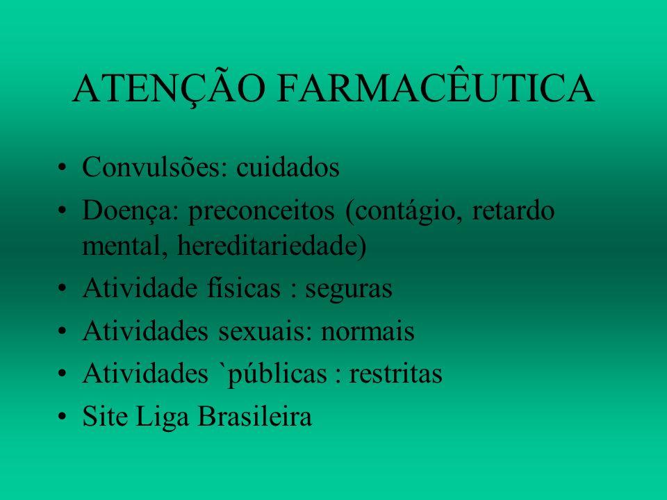 ATENÇÃO FARMACÊUTICA Convulsões: cuidados