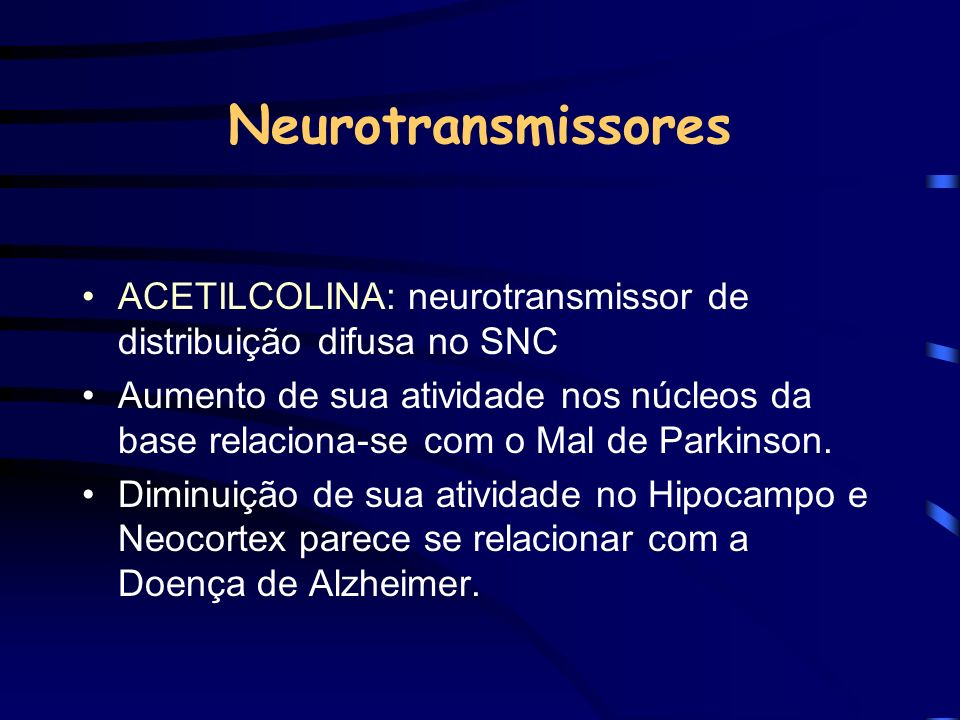 NeurotransmissoresACETILCOLINA: neurotransmissor de distribuição difusa no SNC.