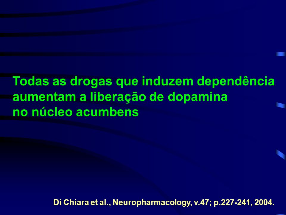 Di Chiara et al., Neuropharmacology, v.47; p.227-241, 2004.