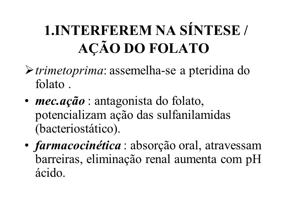 1.INTERFEREM NA SÍNTESE / AÇÃO DO FOLATO