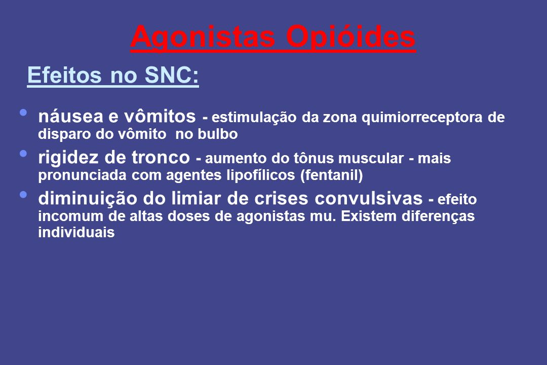 Agonistas Opióides Efeitos no SNC: