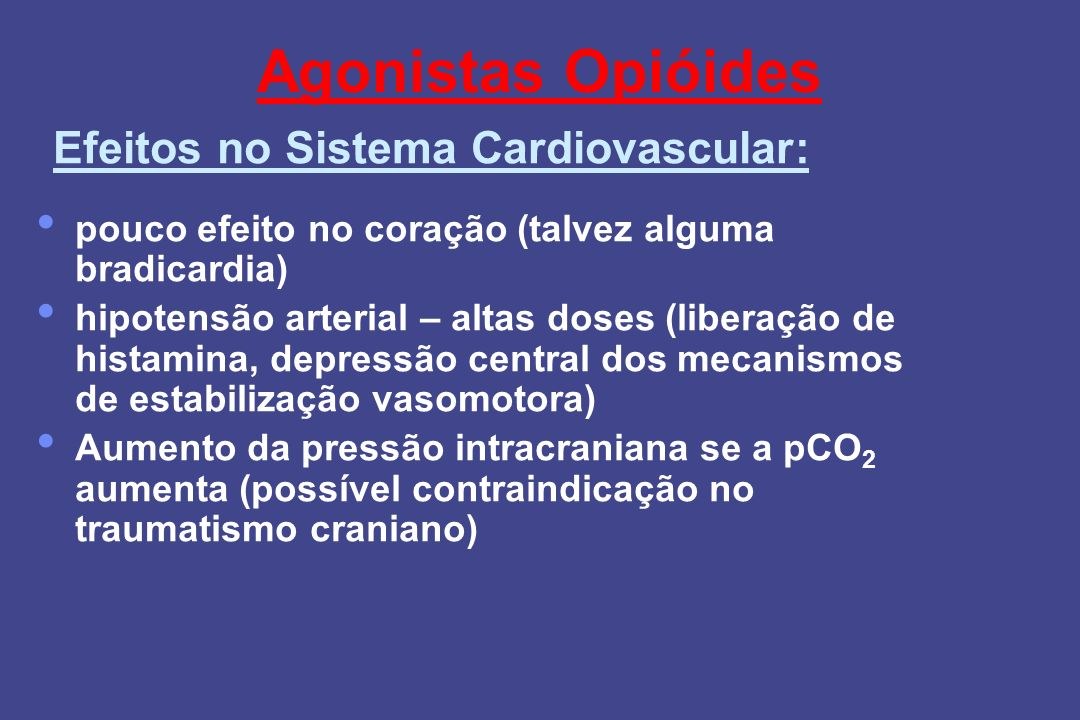 Agonistas Opióides Efeitos no Sistema Cardiovascular: