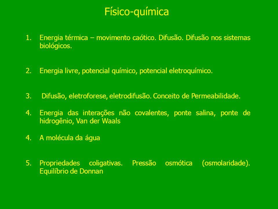 Físico-química Energia térmica – movimento caótico. Difusão. Difusão nos sistemas biológicos.