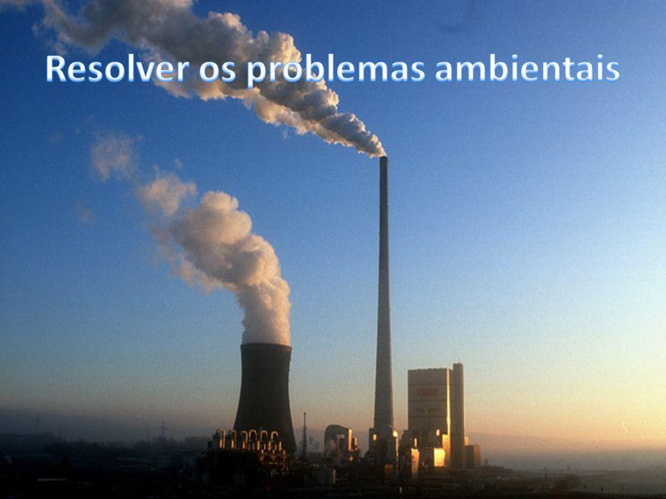 Resolver os problemas ambientais