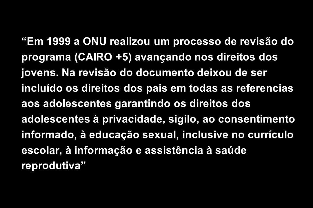 Em 1999 a ONU realizou um processo de revisão do programa (CAIRO +5) avançando nos direitos dos jovens.