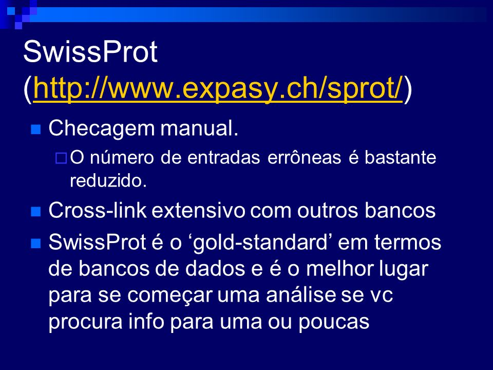 SwissProt (http://www.expasy.ch/sprot/)