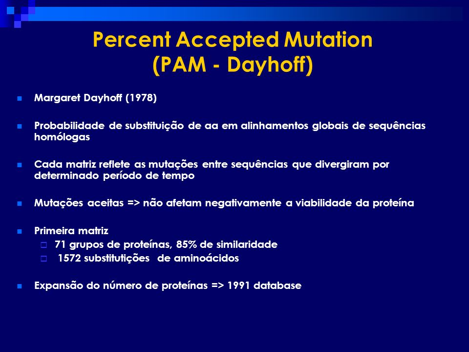 Percent Accepted Mutation (PAM - Dayhoff)