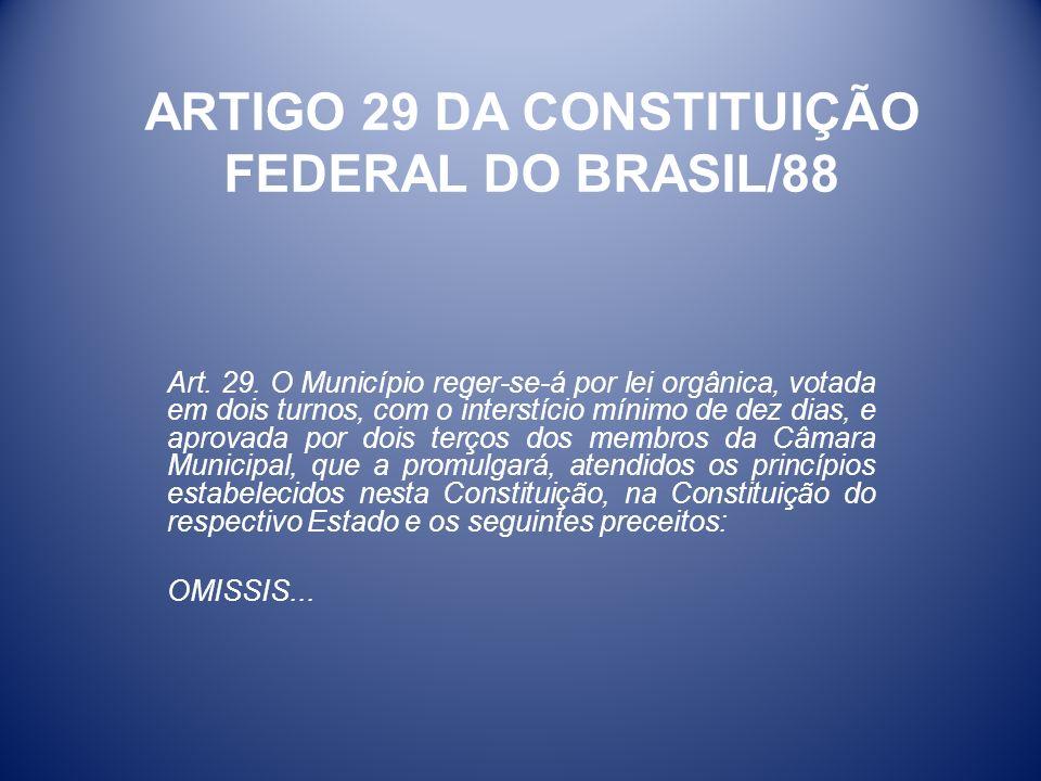 ARTIGO 29 DA CONSTITUIÇÃO FEDERAL DO BRASIL/88