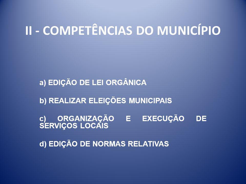 II - COMPETÊNCIAS DO MUNICÍPIO