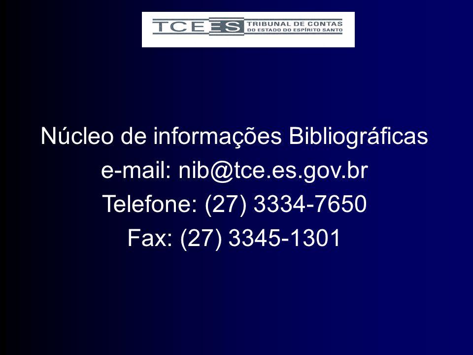 Núcleo de informações Bibliográficas e-mail: nib@tce.es.gov.br