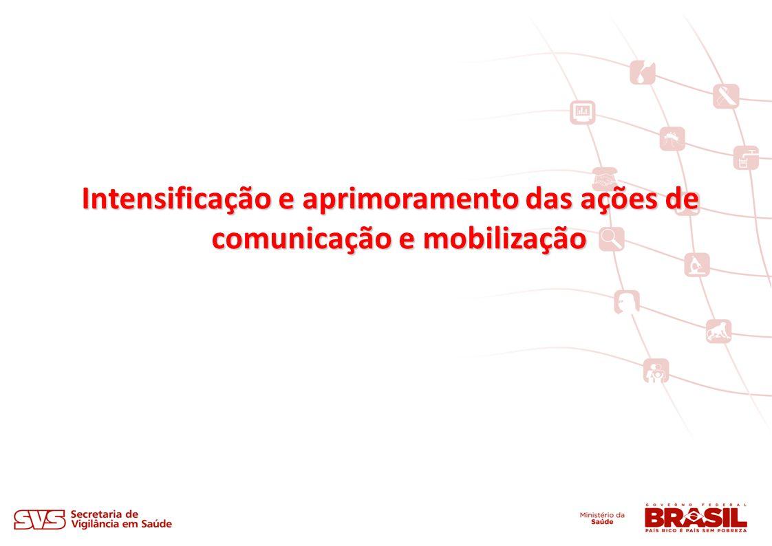 Intensificação e aprimoramento das ações de comunicação e mobilização