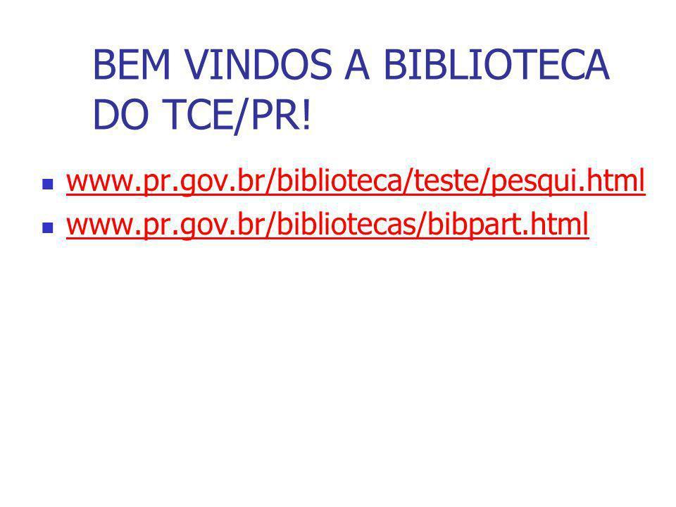 BEM VINDOS A BIBLIOTECA DO TCE/PR!