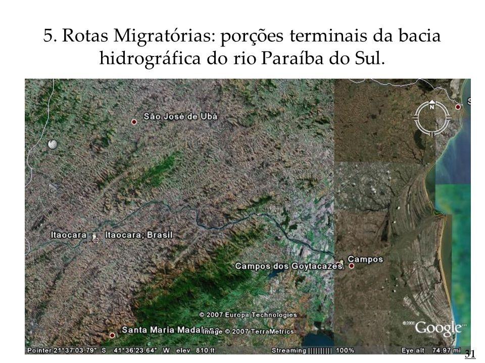 5. Rotas Migratórias: porções terminais da bacia hidrográfica do rio Paraíba do Sul.