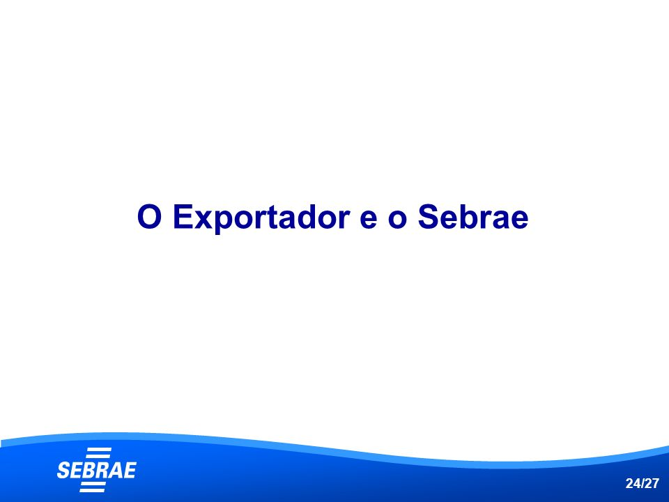 O Exportador e o Sebrae 24/27