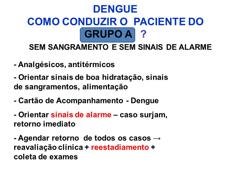 DENGUE COMO CONDUZIR O PACIENTE DO GRUPO A