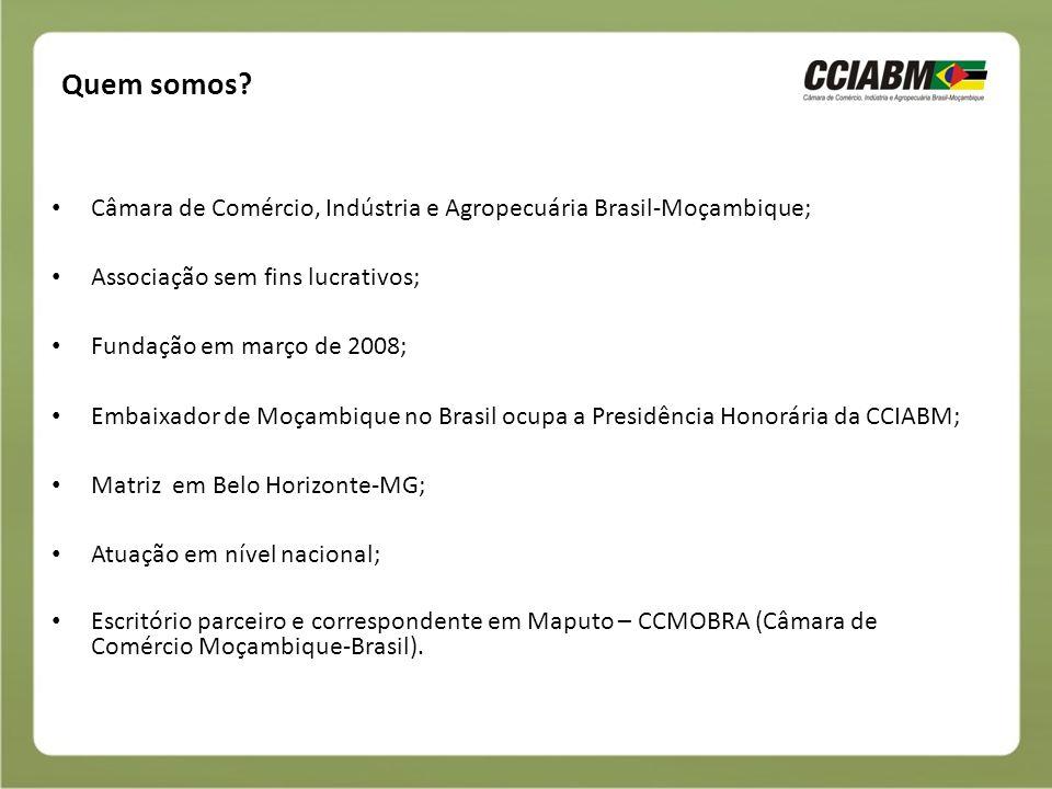 Quem somos Câmara de Comércio, Indústria e Agropecuária Brasil-Moçambique; Associação sem fins lucrativos;