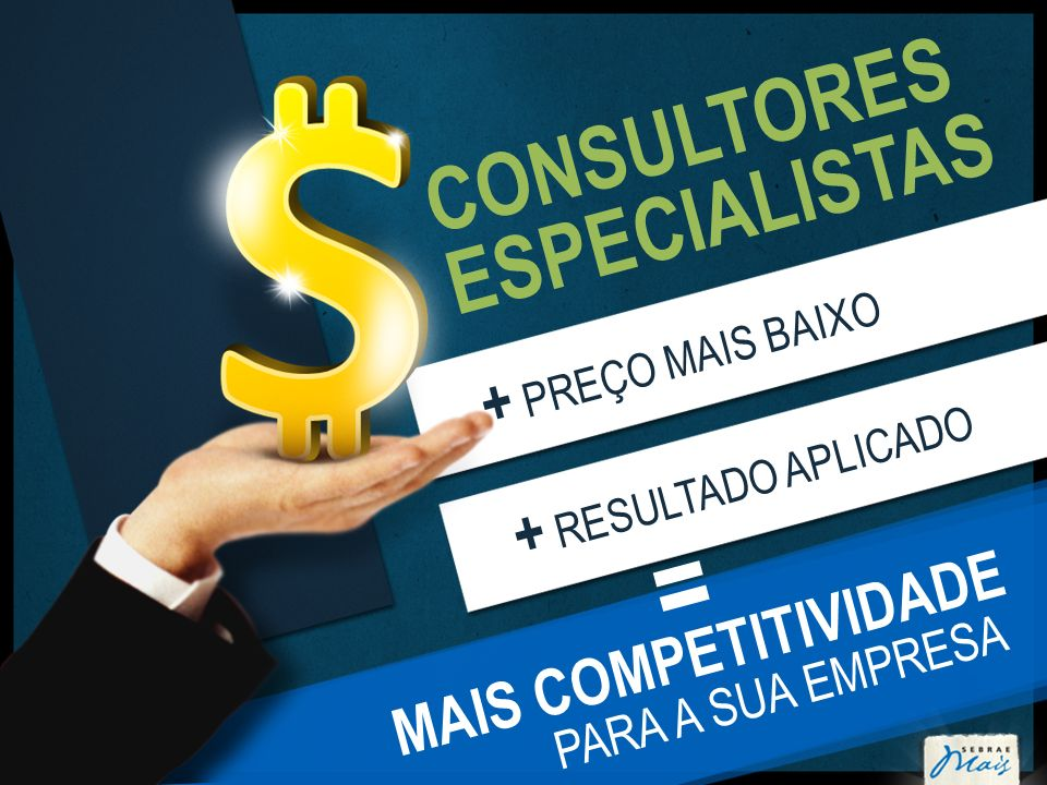 = CONSULTORES ESPECIALISTAS + PREÇO MAIS BAIXO + RESULTADO APLICADO