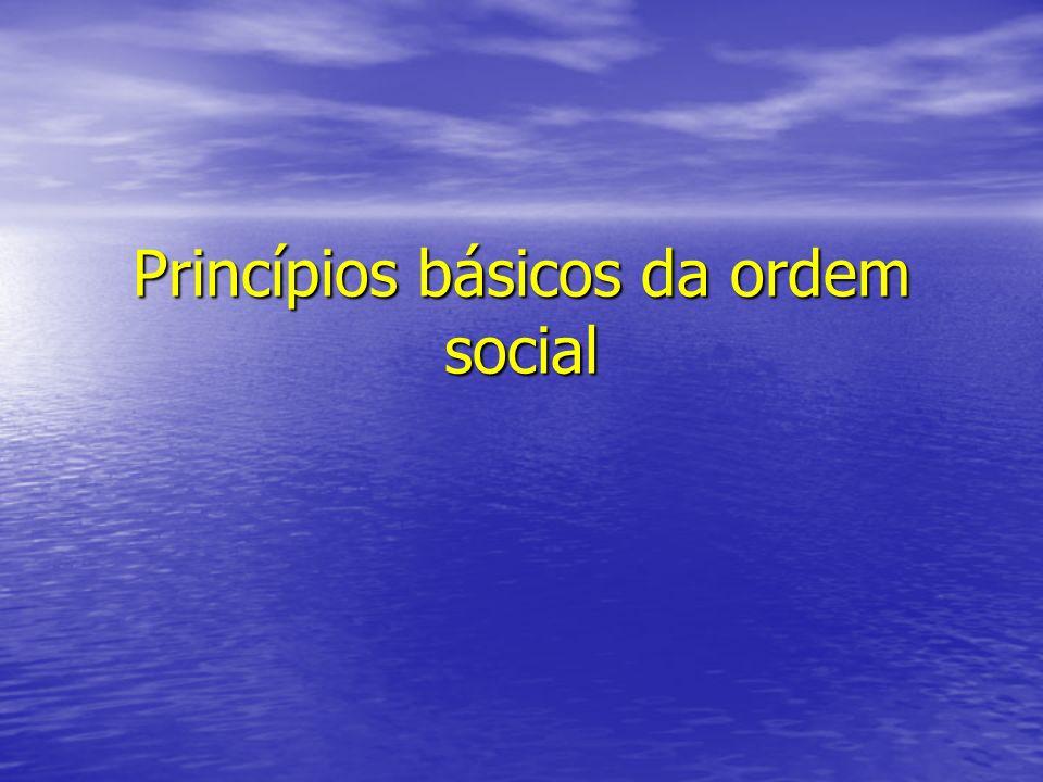Princípios básicos da ordem social