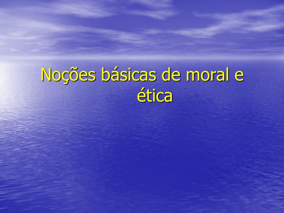 Noções básicas de moral e ética