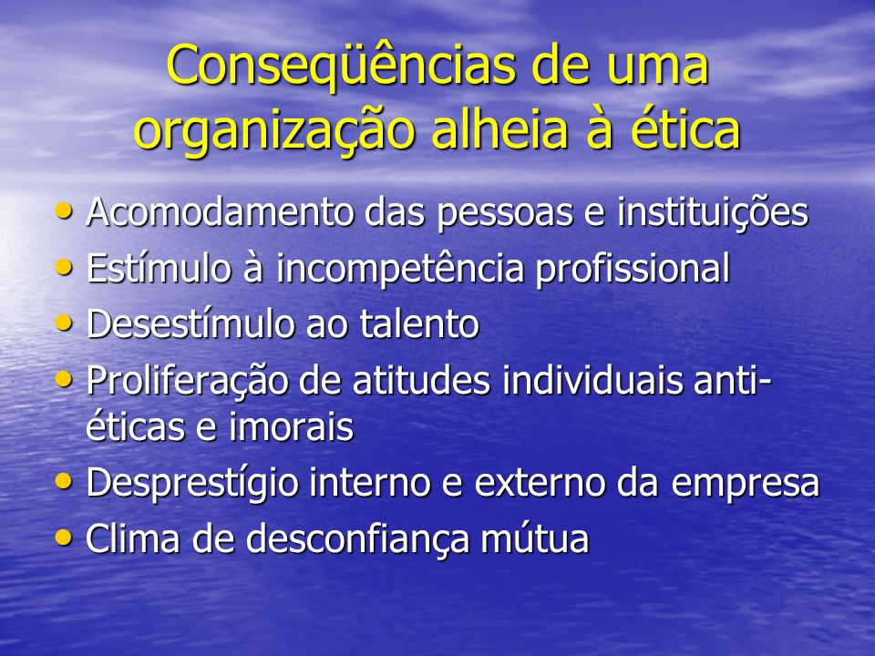 Conseqüências de uma organização alheia à ética
