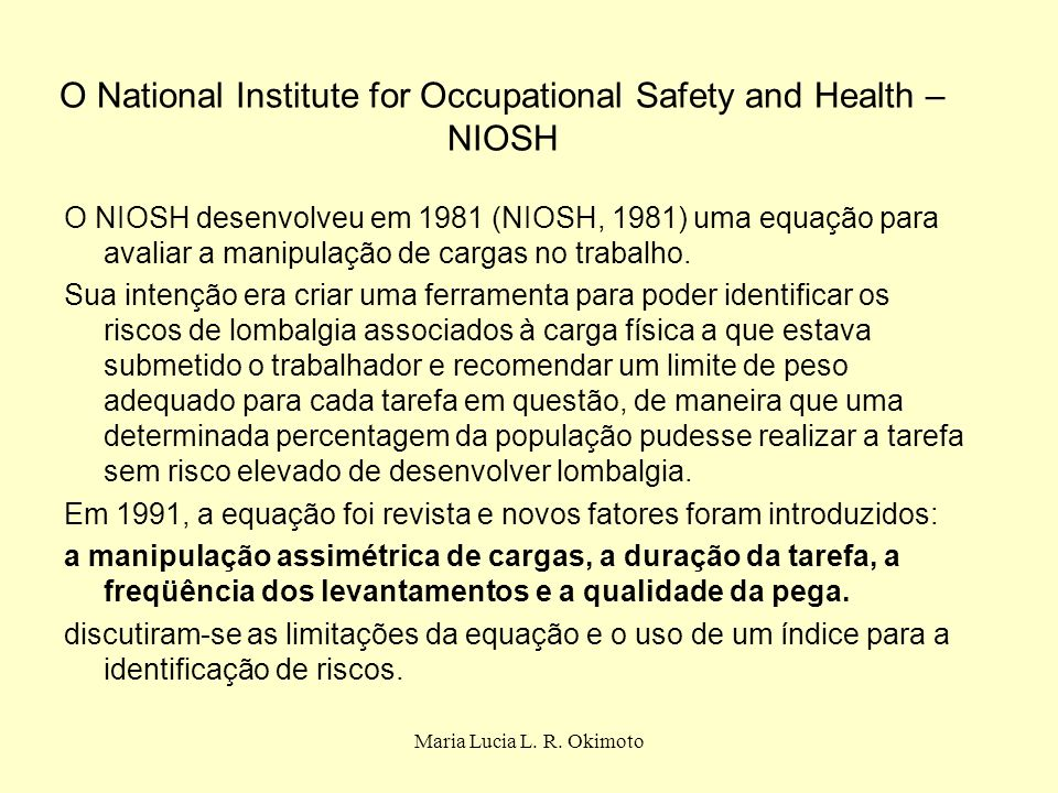O National Institute for Occupational Safety and Health – NIOSH