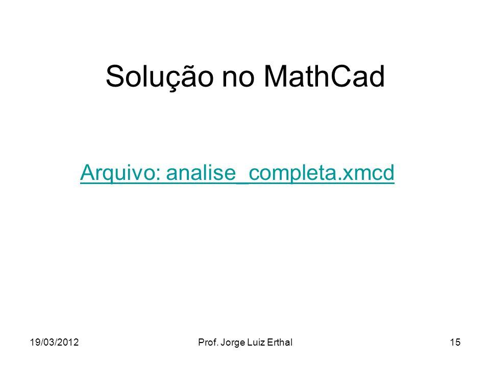 Solução no MathCad Arquivo: analise_completa.xmcd 19/03/2012