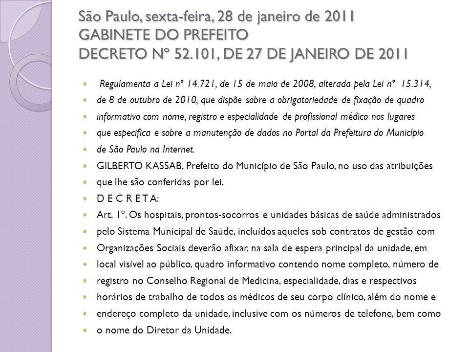 São Paulo, sexta-feira, 28 de janeiro de 2011 GABINETE DO PREFEITO DECRETO Nº 52.101, DE 27 DE JANEIRO DE 2011
