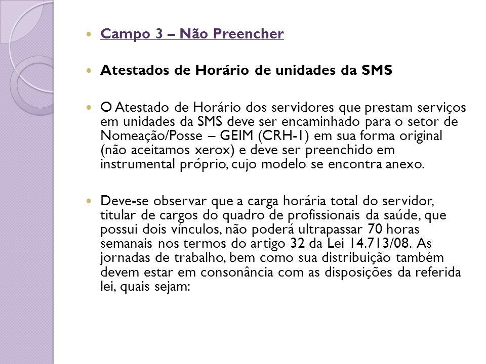 Campo 3 – Não Preencher Atestados de Horário de unidades da SMS.