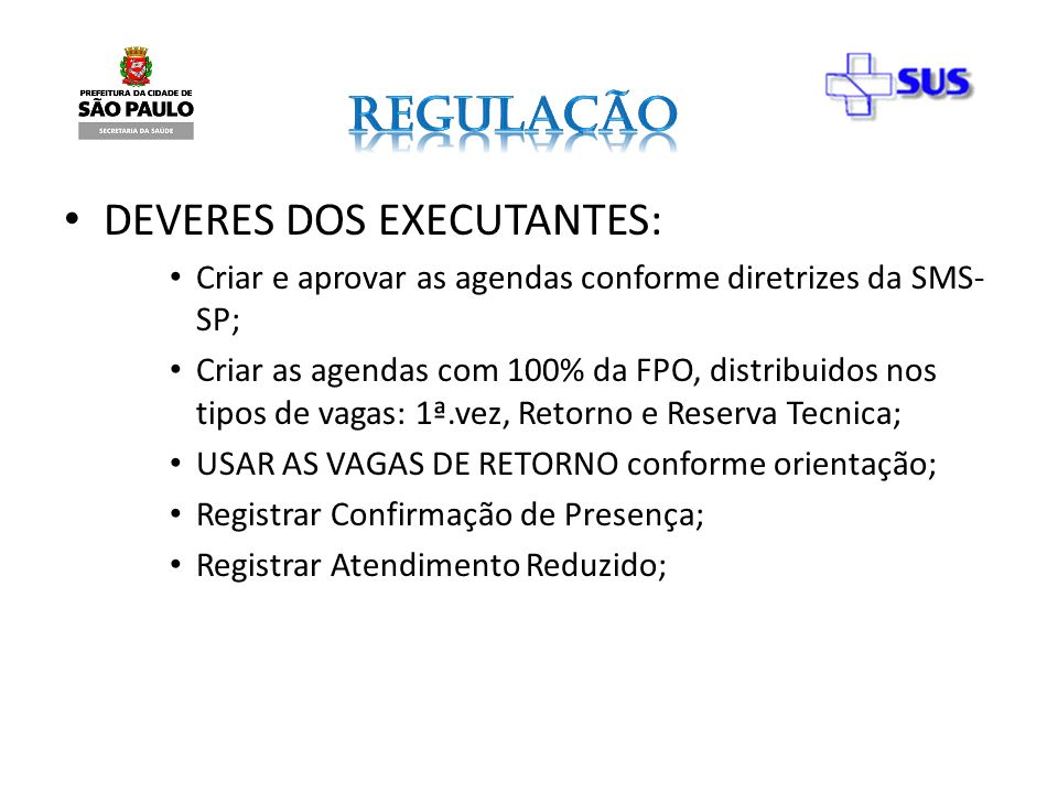 DEVERES DOS EXECUTANTES: