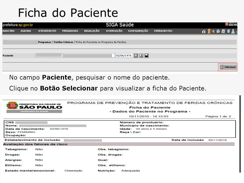 Ficha do Paciente No campo Paciente, pesquisar o nome do paciente.