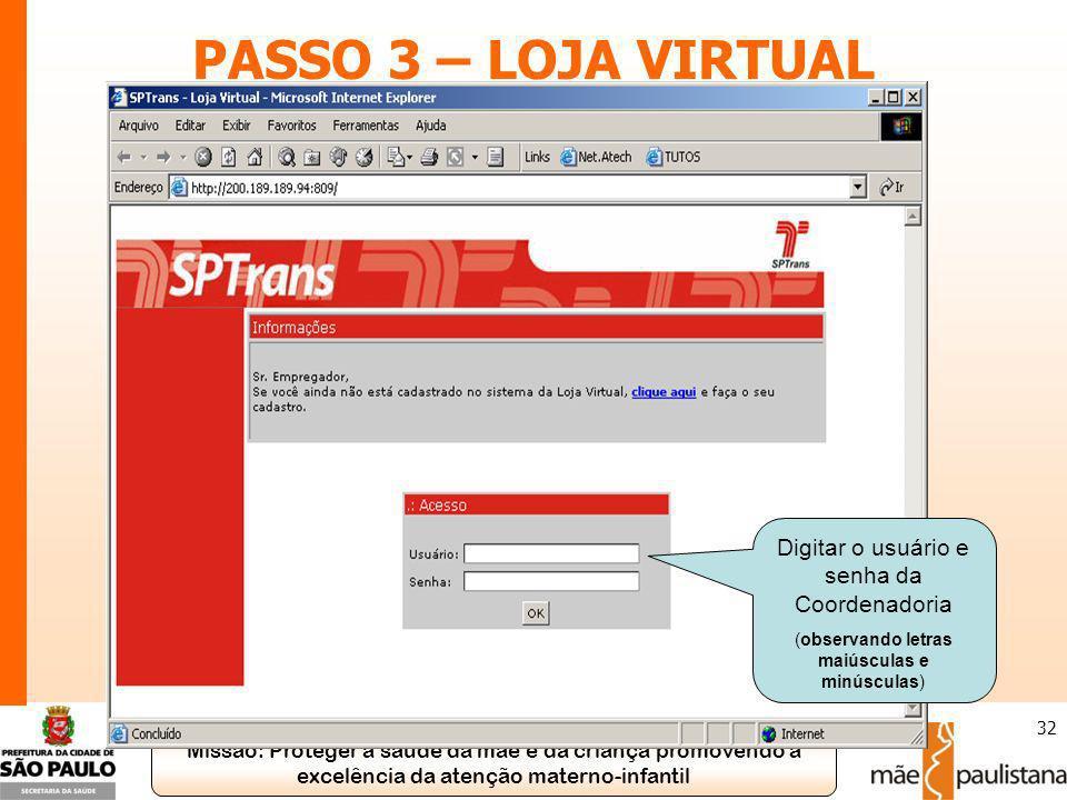 PASSO 3 – LOJA VIRTUAL Digitar o usuário e senha da Coordenadoria