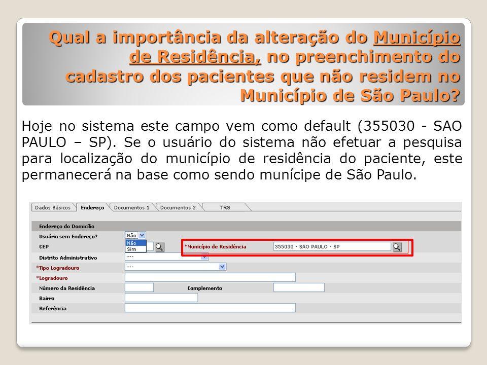 Qual a importância da alteração do Município de Residência, no preenchimento do cadastro dos pacientes que não residem no Município de São Paulo