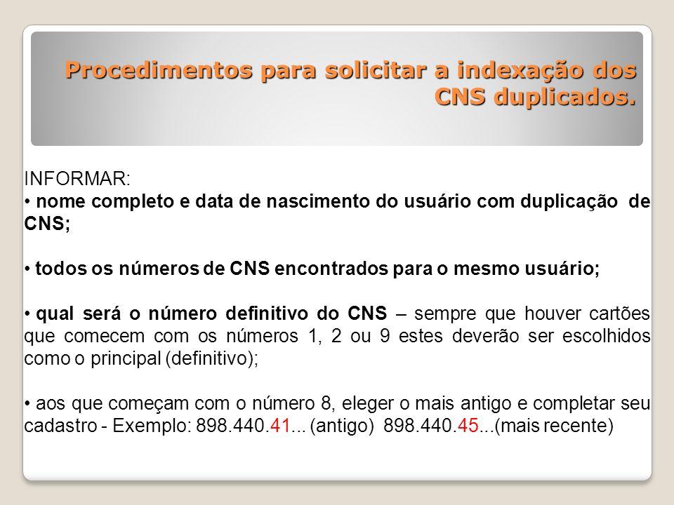 Procedimentos para solicitar a indexação dos CNS duplicados.