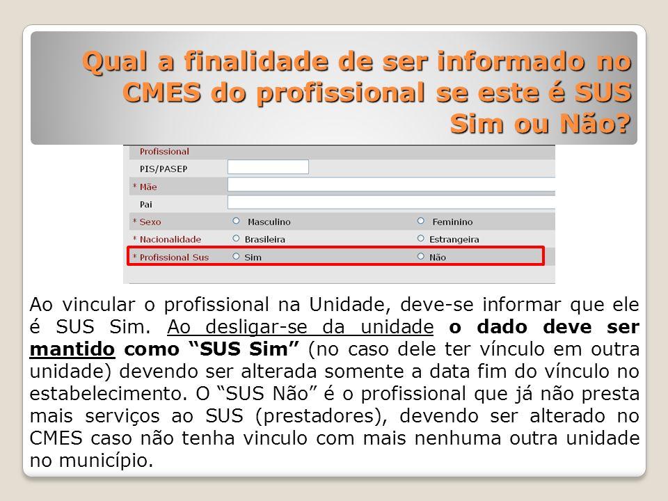 Qual a finalidade de ser informado no CMES do profissional se este é SUS Sim ou Não