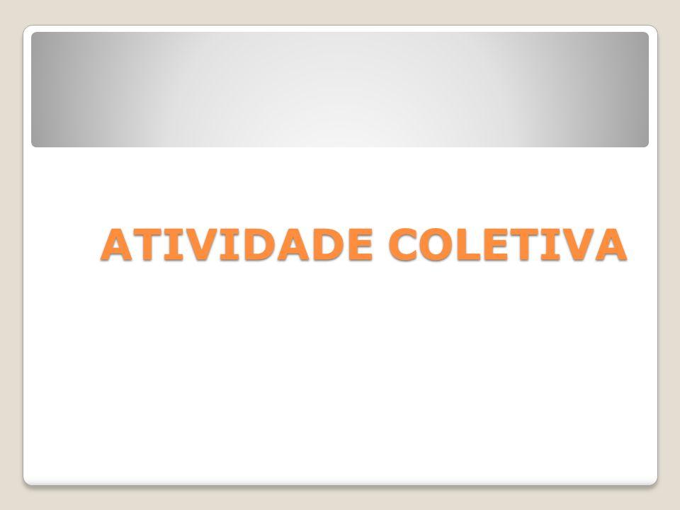 ATIVIDADE COLETIVA