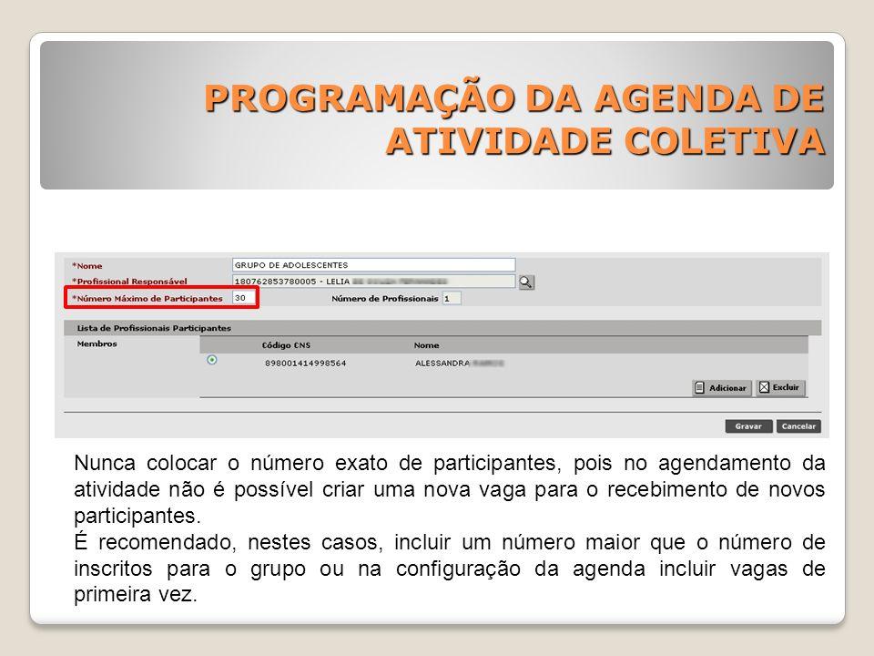 PROGRAMAÇÃO DA AGENDA DE ATIVIDADE COLETIVA