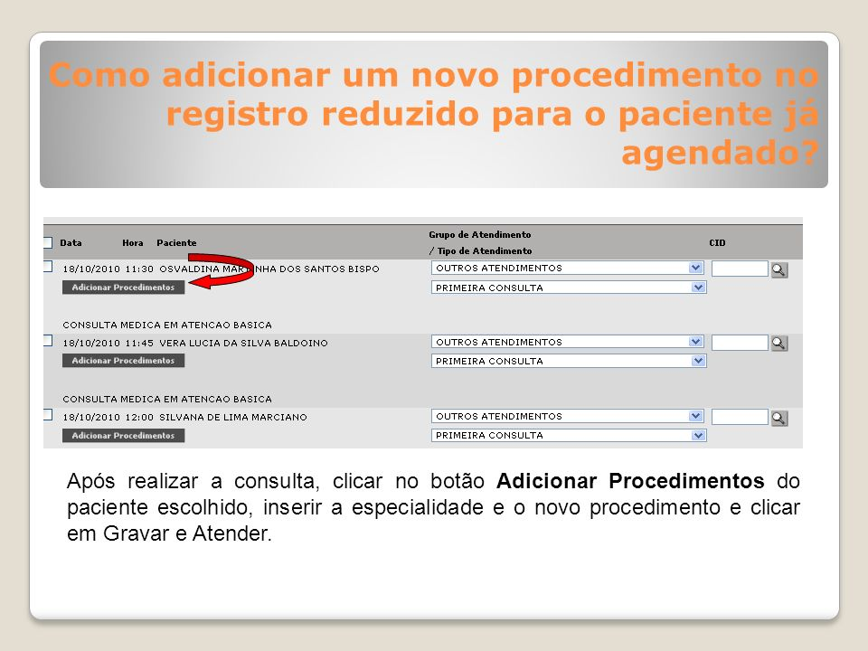 Como adicionar um novo procedimento no registro reduzido para o paciente já agendado