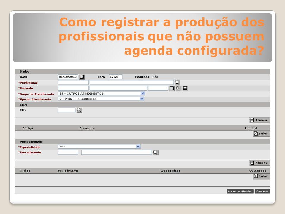 Como registrar a produção dos profissionais que não possuem agenda configurada