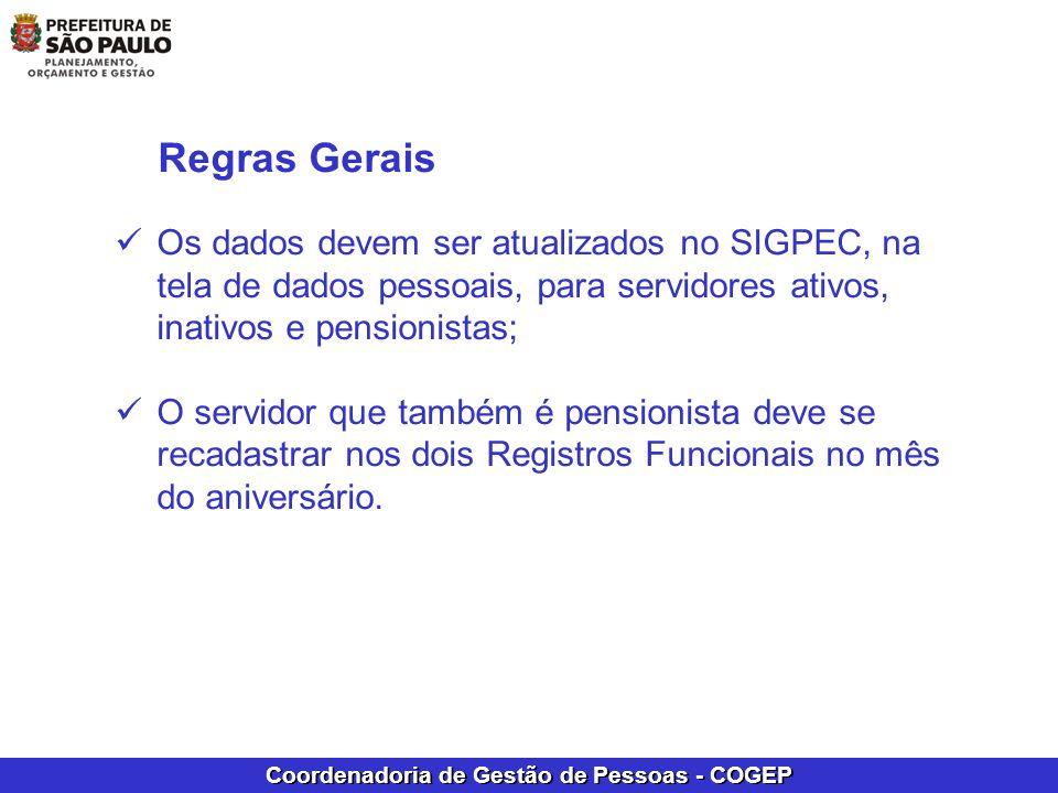 Regras Gerais Os dados devem ser atualizados no SIGPEC, na tela de dados pessoais, para servidores ativos, inativos e pensionistas;