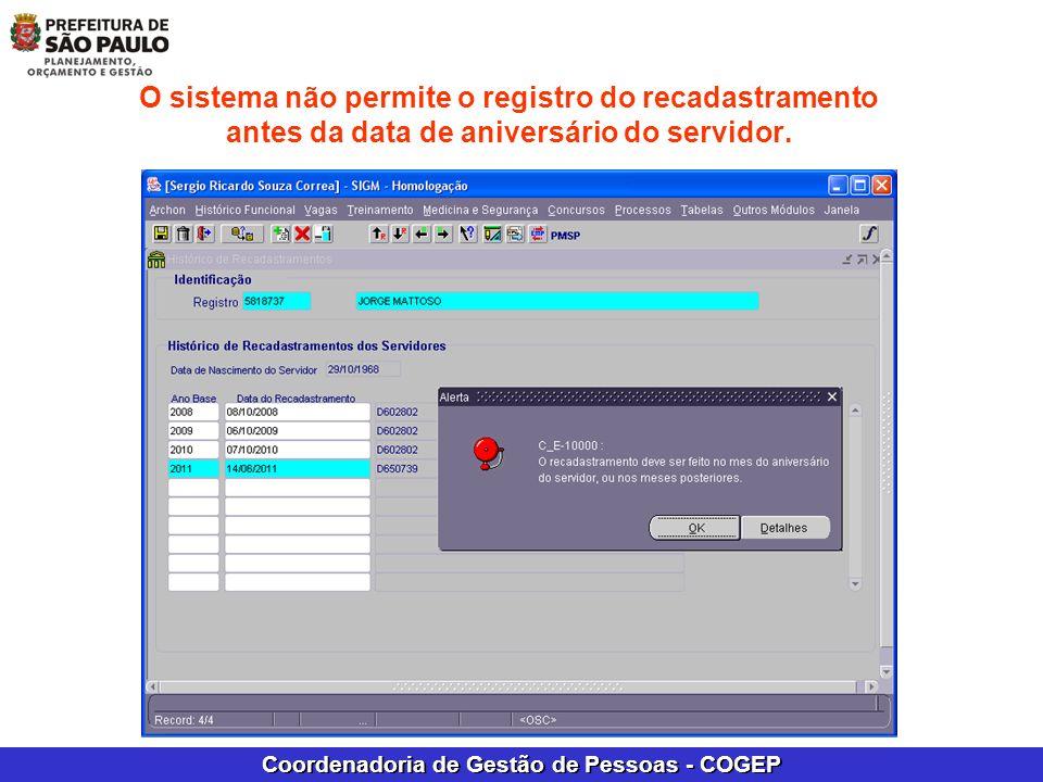 O sistema não permite o registro do recadastramento antes da data de aniversário do servidor.