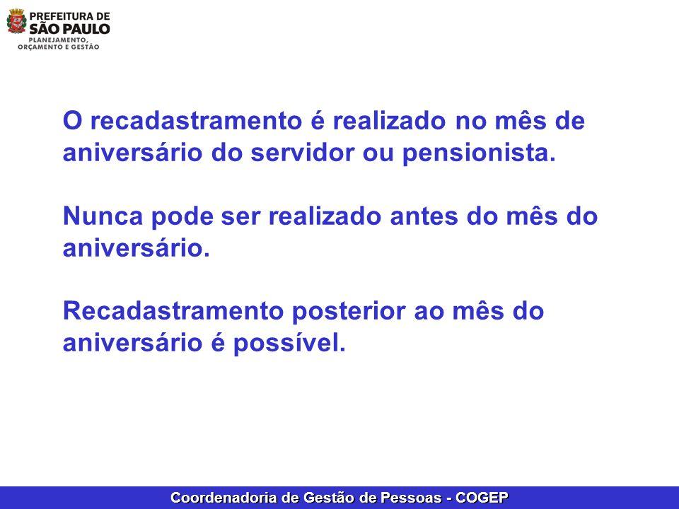 O recadastramento é realizado no mês de aniversário do servidor ou pensionista.