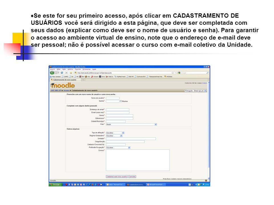 Se este for seu primeiro acesso, após clicar em CADASTRAMENTO DE USUÁRIOS você será dirigido a esta página, que deve ser completada com seus dados (explicar como deve ser o nome de usuário e senha).