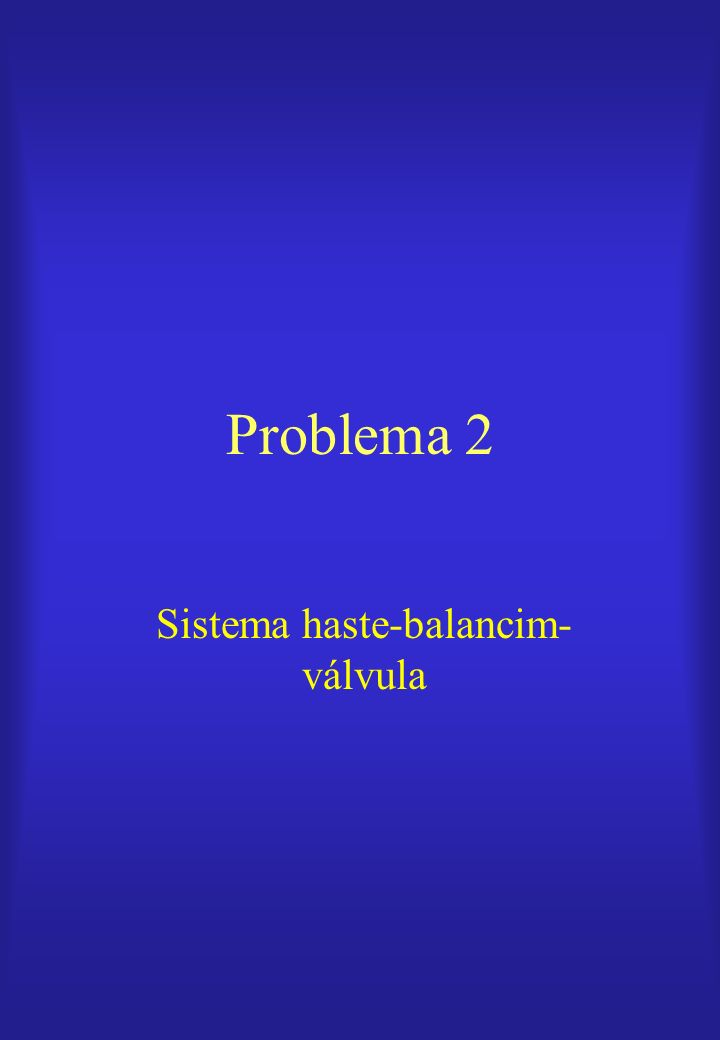 Sistema haste-balancim-válvula